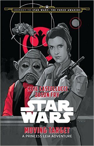 Journey to Star Wars The Force Awakens: Moving Target Novel