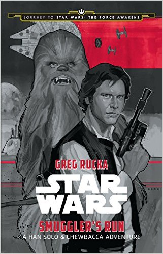 Journey to Star Wars The Force Awakens: Smugglers Run Novel