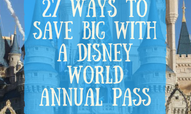 27 Ways to Save Big with a Disney World Annual Pass
